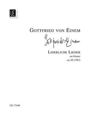 Einem, G v: Einem Liderliche Lieder Op68 Gtr Op. 68