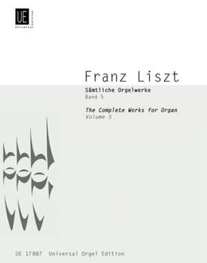 Liszt, F: Liszt Complete Organ Works V