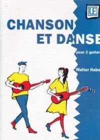 Haberl Walter E: Haberl Chanson Et Danse 2gtr