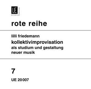 Friedemann, L: Kollektivimprovisation als Studium und Gestaltung neuer Musik Band 7