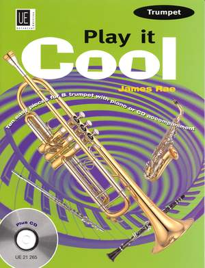 Rae, J: Play it cool – Trumpet with CD