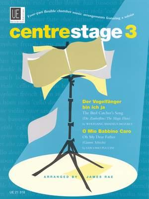Centre Stage 3: Mozart, Der Vogelfänger - Puccini, O Mio  Babbino Caro
