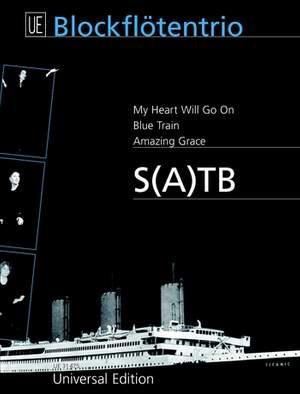 My heart will go on (Titanic) • Blue Train • Amazing Grace