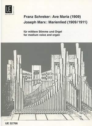 Schreker, Ave Maria;  Marx,  Marienlied