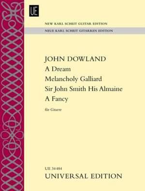 Dowland John: A Dream – Melancholy Galliard – Sir John Smith His Almaine – A Fancy