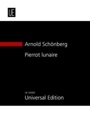 Schoenberg, A: Pierrot lunaire op. 21