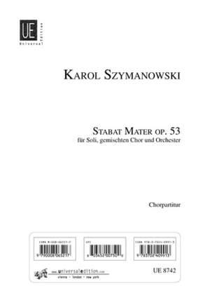 Szymanowski, K: Stabat Mater Op53 Chorsc Op. 53