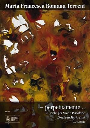 Terreni, M F R: – perpetuamente... 2 Liriche (2001) op. 76