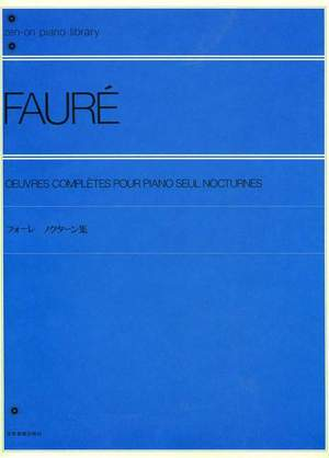 Fauré, G: Oeuvres complètes pour paino seul Nocturnes