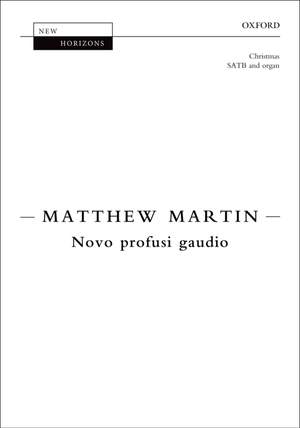 Martin, Matthew: Novo profusi gaudio