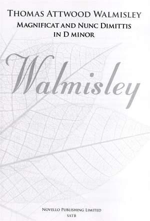 Thomas Attwood Walmisley: Magnificat And Nunc Dimittis In D Minor