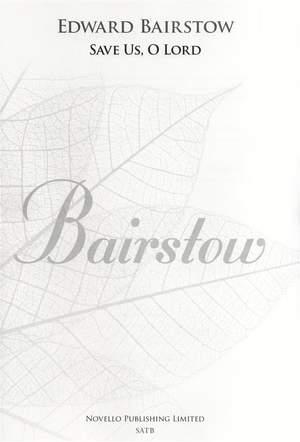 Edward C. Bairstow: Save Us O Lord (New Engraving)