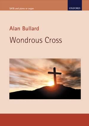 Bullard, Alan: Wondrous Cross