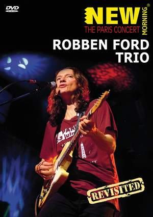 Robben Ford Trio - Paris Concert Revisited