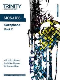 Mower, Mike: Mosaics. Book 2 (saxophone)