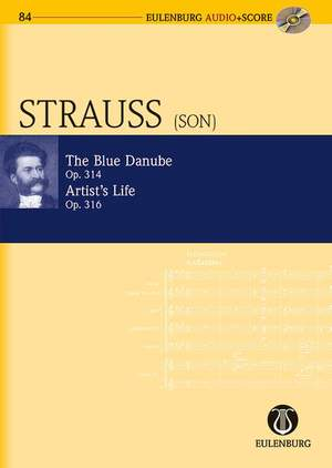 Johann Strauss II: An der schönen blauen Donau (The Blue Danube) op. 314 & Künstlerleben (Artist's Life) op. 316