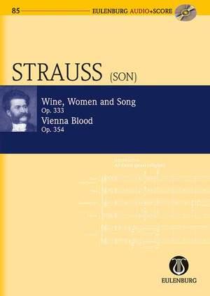 Johann Strauss II: Wein, Weib und Gesang (Wine, Woman and Song) op. 333 & Wiener Blut (Vienna Blood) op. 354