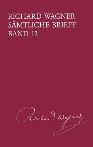Wagner: Sämtliche Briefe Band 12