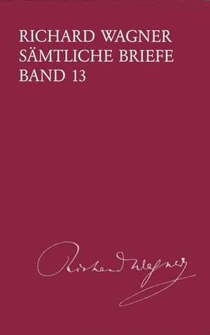 Wagner: Sämtliche Briefe Band 13