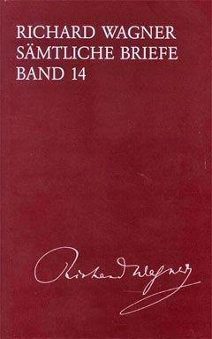 Wagner: Sämtliche Briefe Band 14