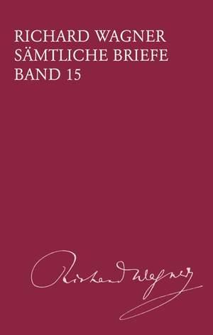 Wagner: Sämtliche Briefe Band 15