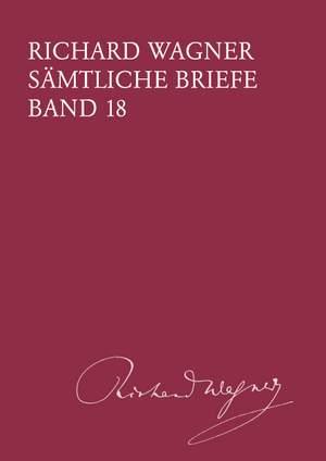 Wagner: Sämtliche Briefe Band 18