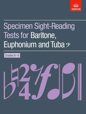 Specimen Sight-Reading Tests for Baritone, Euphonium and Tuba (Bass clef), Grades 6-8