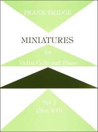 Bridge: Miniatures for Violin, Cello and Piano. Set 2