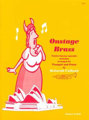 Calland: Onstage  Brass. Twelve famous operatic melodies arranged for Trumpet and Piano