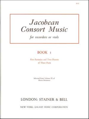 Jacobean Consort Music: Five Fantasias and Two Dances of Three Parts. Treble, Tenor and Bass Viols