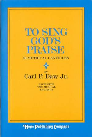 Daw Jr: To sing God's praise. Canticles