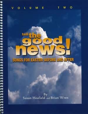 Heafield: Tell the Good News! Vol 2