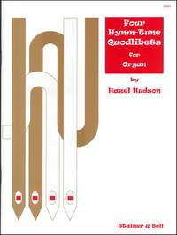 Hudson: Four Hymn-Tune Quodlibets for Organ