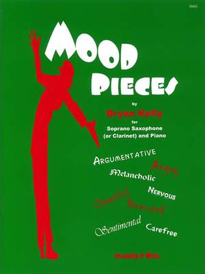 Kelly: Mood Pieces for Soprano Saxophone (or Clarinet) and Piano