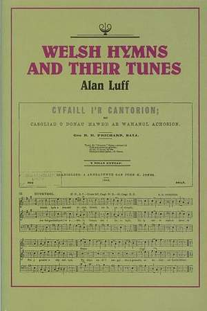Luff: Welsh Hymns and their Tunes: their background and place in Welsh History and Culture