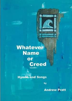Pratt: Whatever Name or Creed. Hymns