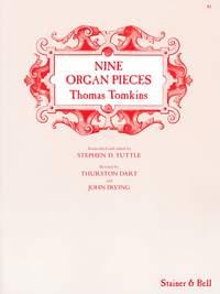Tomkins: Nine Organ Pieces