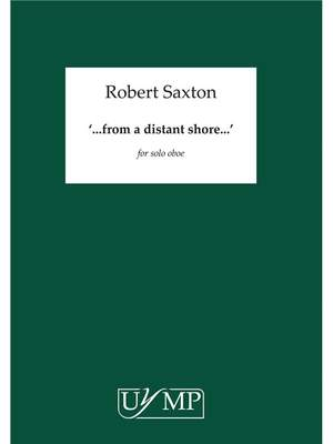 Robert Saxton: from a distant shore