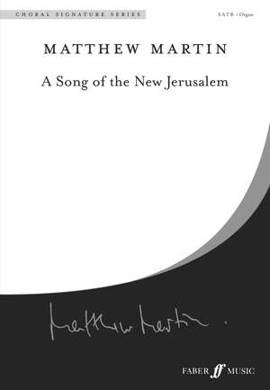 Martin: Song of the New Jerusalem, A. SATB