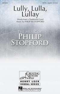 Philip W. J. Stopford: Lully, lulla, lullay