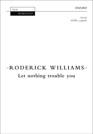 Williams, Roderick: Let nothing trouble you