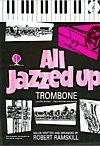Ramskill: All Jazzed Up Tbn Treble Clef & CD