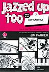 Parker: Jazzed Up Too for Trombone Bass Clef