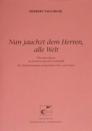 Paulmichl: Nun jauchzt dem Herren, alle Welt (Op.116)
