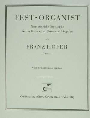 Franz Höfer: Fest-Organist, Neun feierliche Orgelstücke