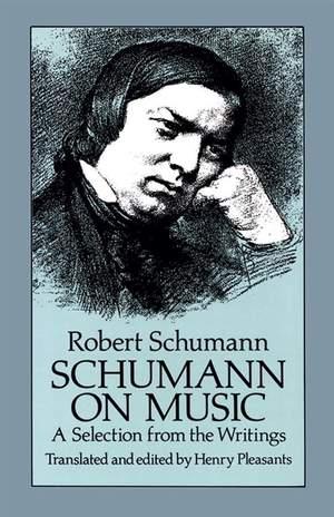 Robert Schumann: Schumann on Music - A Selection From The Writings