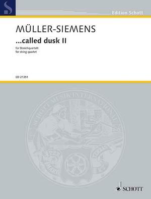 Mueller-Siemens, D: ...called dusk II