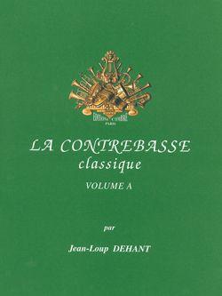 Dehant, Jean-Loup: Contrebasse classique, La Vol.A