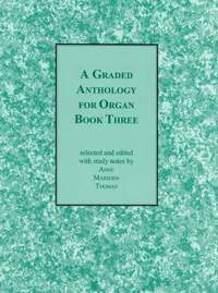 Marsden Thomas: A Graded Anthology For Organ Book 3