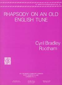 Rootham: Rhapsody On An Old English Tune Org. St.M.19